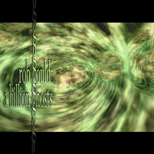 A Billion Ghosts - part 5 - Rob Gould (2005)