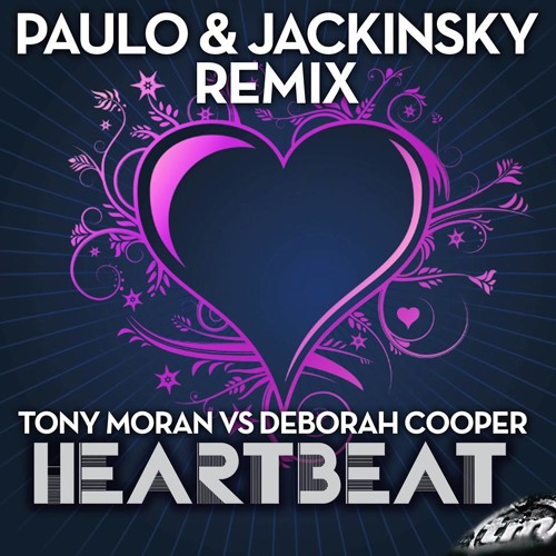 Tony Moran vs Deborah Cooper - HeartBeat (Paulo & Jackinsky Burnin' Dub) SOON