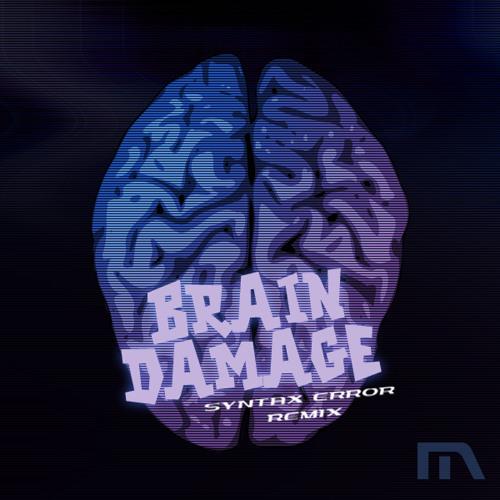 Brain Damage by Rodridan (Syntax Error Remix)