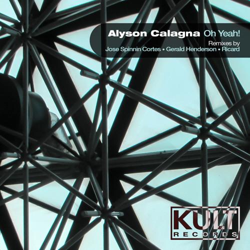 Oh Yea! - Alyson Calagna ( Calagna's B Side Mix ) SCedit