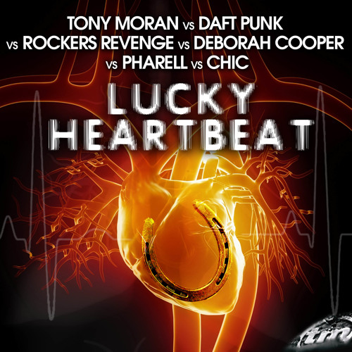 """Lucky Heartbeat"" - Tony Moran VS Daft Punk VS Rockers Revenge VS Deborah Cooper VS Pharell VS Chic"