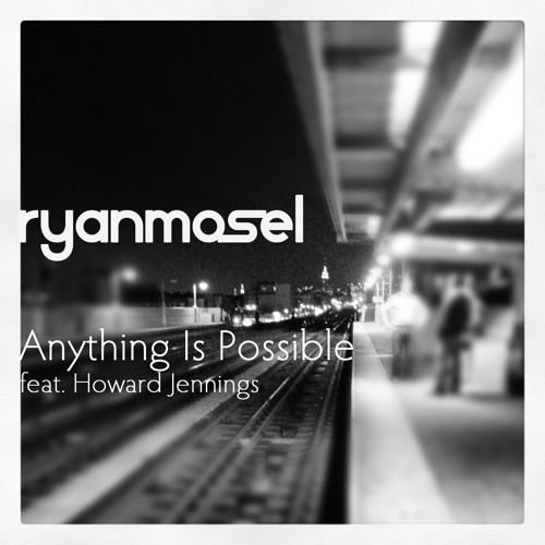 Ryan Mosel feat. Howard Jennings - Anything Is Possible [Discovery Project: EDC Las Vegas]