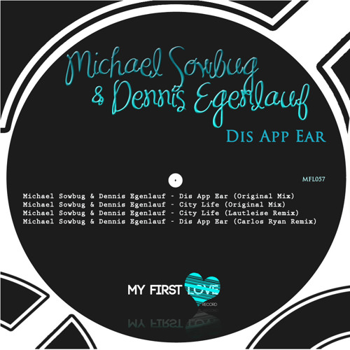 Michael Sowbug & Dennis Egenlauf - Dis App Ear [MyFirstLoveRecord] - snippet