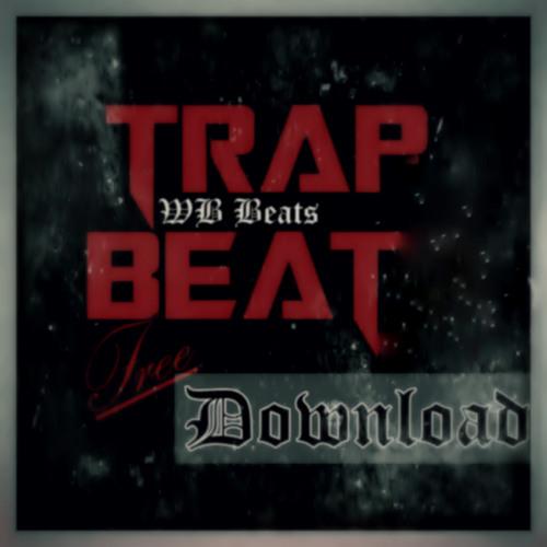 WB Beats - TRAP BEAT! ( Free Download )