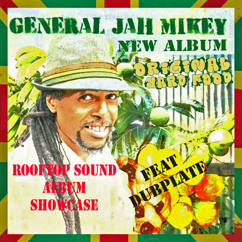 General Jah Mikey - Original Yard Food [Official Album-Mixtape by Rooftop Sound]