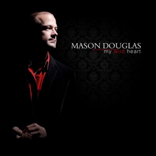 Album Trailer: My Wild Heart ~ Mason Douglas