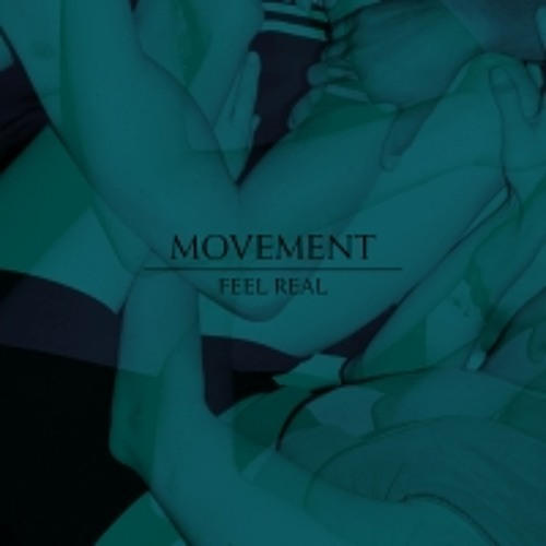 Movement - Feel Real (Shadow Child remix)