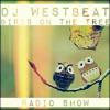 Dj Westbeat - Birds On The Tree Radio Show 08