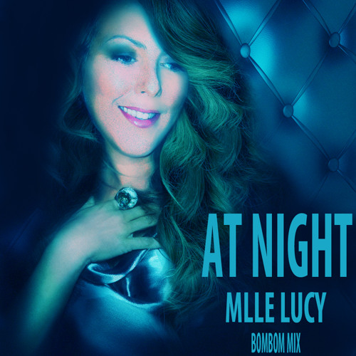 AT NIGHT (Mlle LUCY BOMBOM MIX)