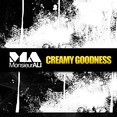 Monsieur ALI - Creamy Goodness (Club Mix Demo) [*Out Now On BeatPort/Juno/iTunes/TID/TraxSource*]