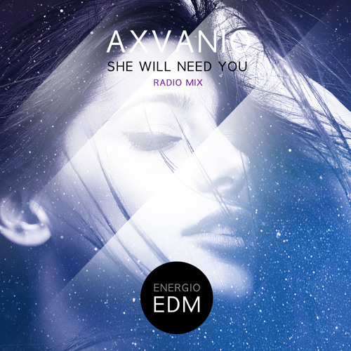 AXVANIO - She Will Need You (Radio Mix)