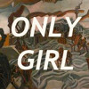 ONLY GIRL /// Live Version