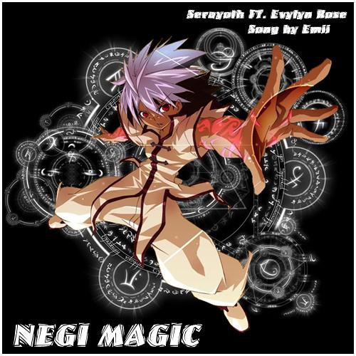 Serayoth - Negi Magic ft. Evylyn