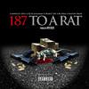 """187 To A Rat"" - FEAT OJ Da Juiceman x Project Pat x Bo Deal x Haitian Fresh"