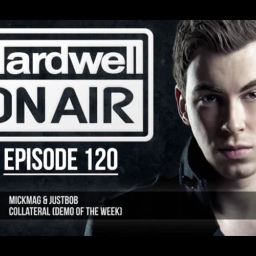 MickMag & JustBob - Collateral (Hardwell on air 120 demo of the week) OUT NOW!!!