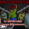 Sierra Leone Azonto Mix (Azonto Mix Part 1) DJ SUPER-KIDD