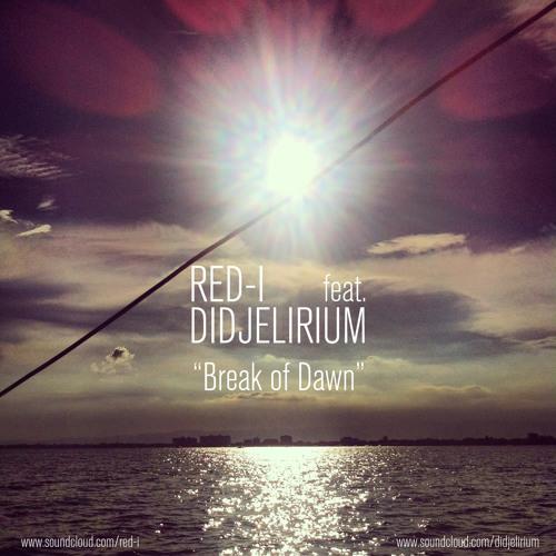 Red-I feat. Didjelirium - Break of Dawn
