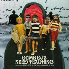 PRIVILEGE MIX DUMB DJ'S NEED TEACHING