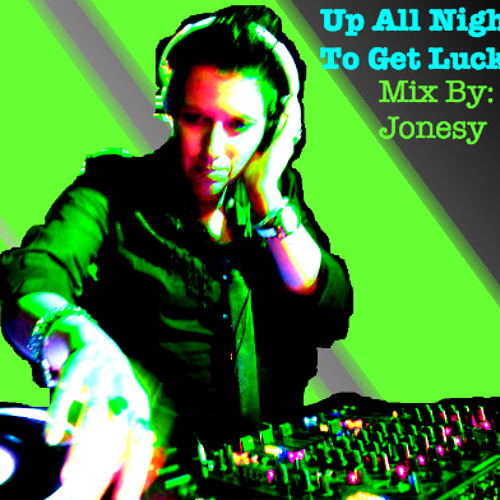 """Up All Night To Get Lucky"" Mix"