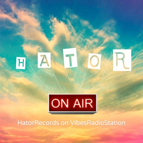 Hator - Hator on Air 001 June 2013 guestmix byKopipest