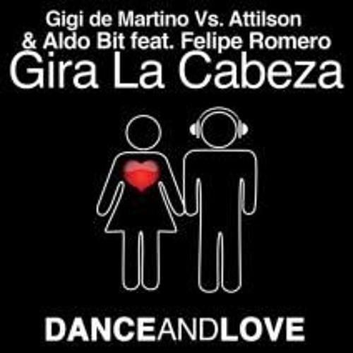 Gira La Cabeza ft Attilson & Aldo Bit (Attilson Radio Edit Version)