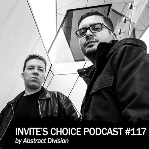 Invite's Choice Podcast 117 - Abstract Division