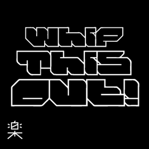 Whip This Out! (Original Mix)