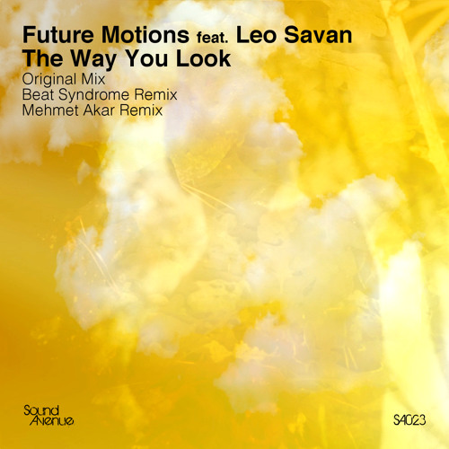 Future Motions feat. Leo Savan - The Way You Look (Original Mix) (Sound Avenue)
