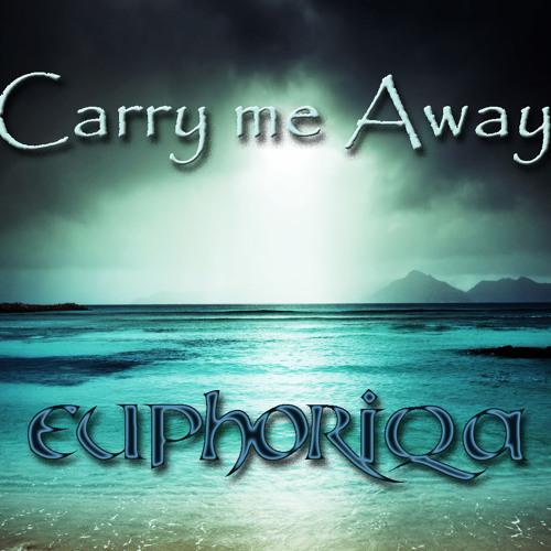 Euphoriqa - Carry me Away