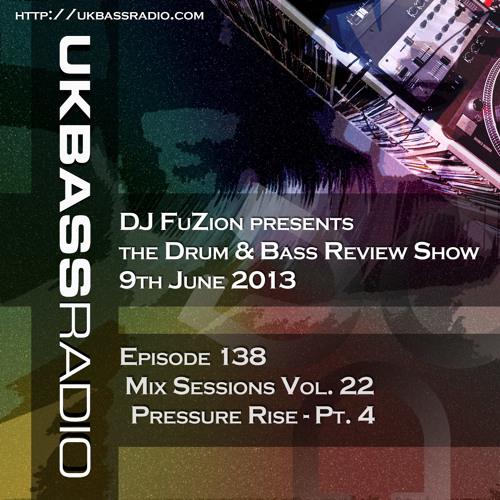 Ep. 138 - Mix Sessions, Vol. 22 - Pressure Rise Pt. 4