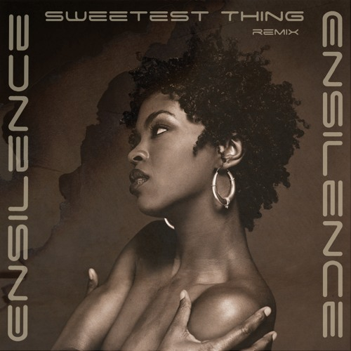 Ensilence-Sweetest Thing Remix (L-Boogie)