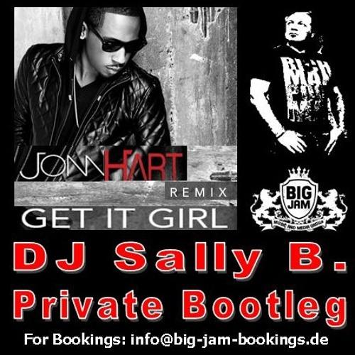 DJ Sally B. Pres. John Hart ft. Problem - Get It Girl (DJ Sally B. Private Bootleg)