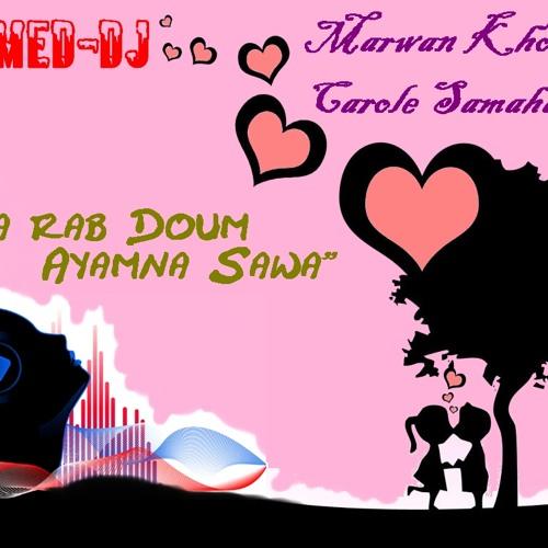 Marwan Khoury & Carole Samaha ''Ya Rabb'' ( Rmx AhMed-Dj