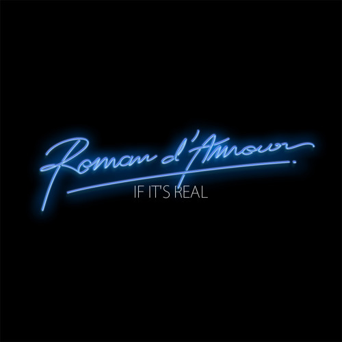 ROMAN D'AMOUR - If It's Real (on Computer Science)