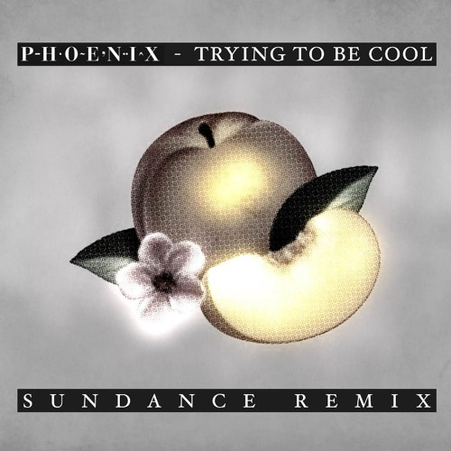Phoenix - Trying To Be Cool (SUNDANCE remix)