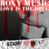 Roxy Music - Love is the drug (SCZRO Rebeat)