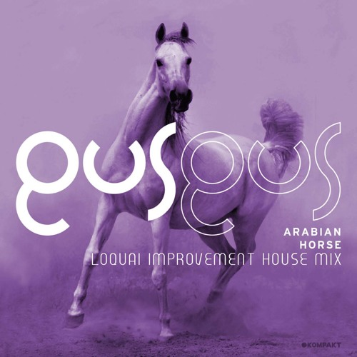 Gus Gus- Arabian Horse (LoQuai Improvement House Mix) .::FREE DOWNLOAD::.