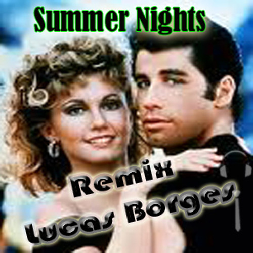 John Travolta e Olivia Newton - Summer Nights (Lucas Borges Remix)