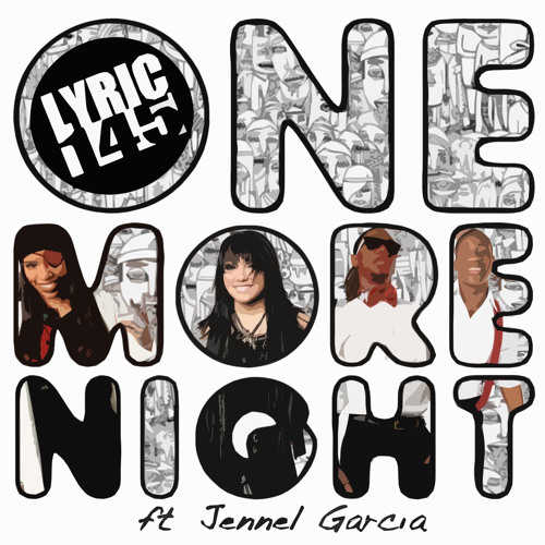 07. ONE MORE NIGHT - LYRIC145 ft. JENNEL GARCIA