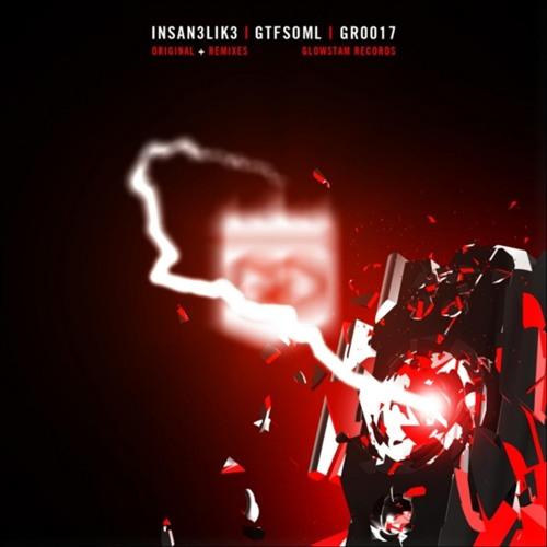 GR0017 : Insan3lik3 - GTFSOML (Beatwalker Remix)