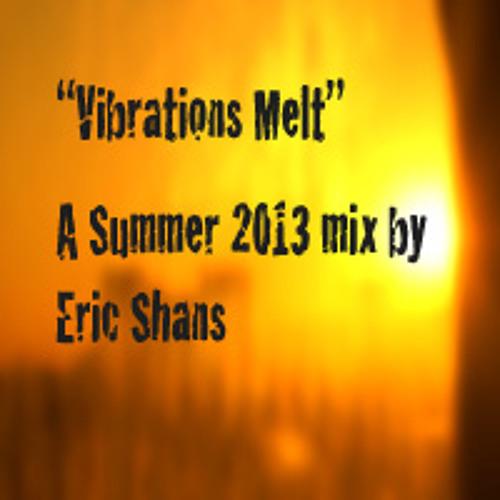 Vibrations Melt -- June 2013 Mix