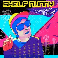 Shelf Nunny - I Finally Made It
