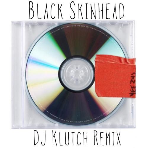 Black Skinhead (Dj Klutch Beautiful People Intro Mix)