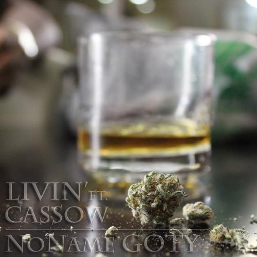 NoName GOTY - Livin' ft. Cassow GOTY
