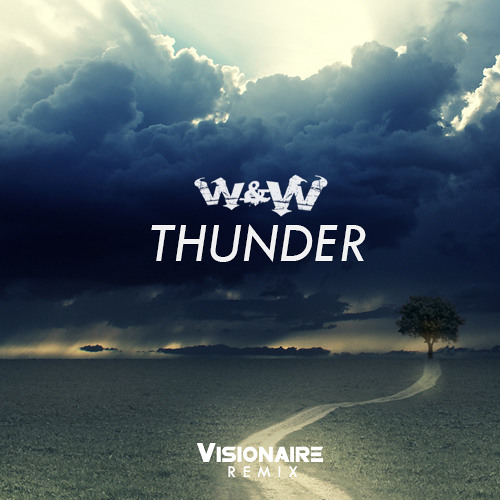 W&W - Thunder (Visionaire Remix) [Free Download]