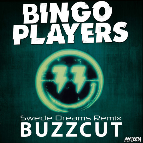 Bingo Players - Buzzcut (Swede Dreams Remix) *SUPPORTED BY BINGO PLAYERS*