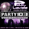 Levels #001 (14-06-13) on Party103 com