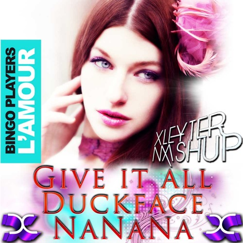 Bingo Players vs Bassjackers vsAlvarovsDon Diablo - Give it all  Duckface L'Amour(Xleyter mashUp)Top
