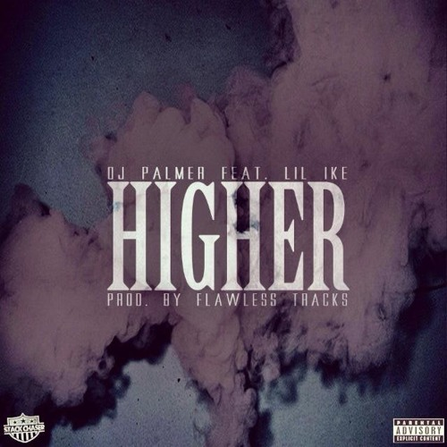 Higher (Prod. Flawless Tracks)