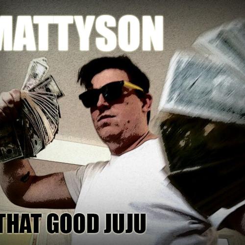 THAT GOOD JUJU - Mattyson - DJ Mix